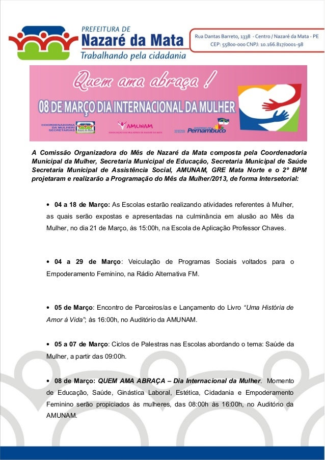 A Comissão Organizadora do Mês de Nazaré da Mata composta pela CoordenadoriaMunicipal da Mulher, Secretaria Municipal de E...