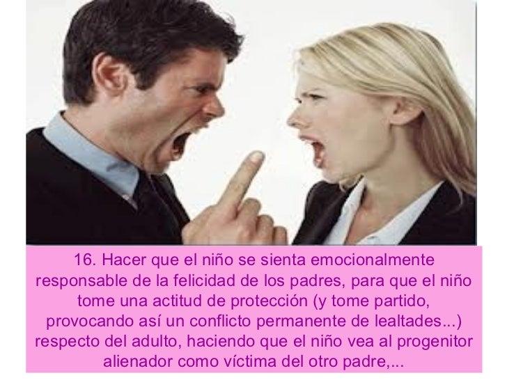 16. Hacer que el niño se sienta emocionalmenteresponsable de la felicidad de los padres, para que el niño      tome una ac...