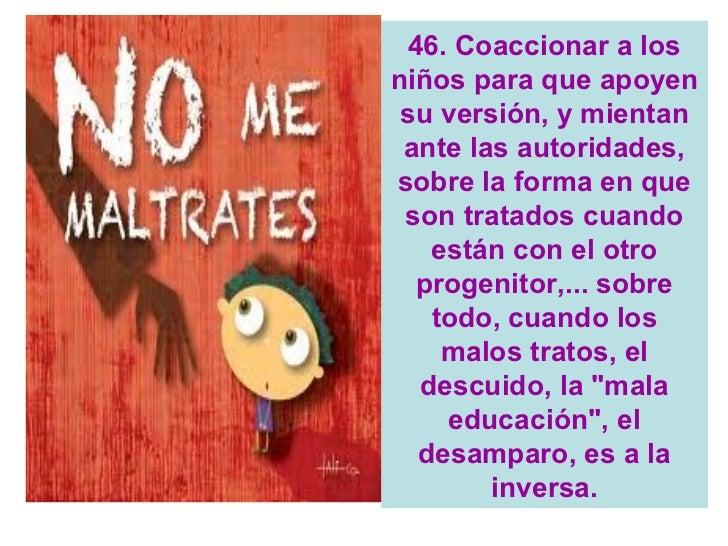 """49. """"Sobornar"""" a los  hijos para evitar   que los niñostengan la tentación de ir con su padre,  a la vez que se  consigue ..."""