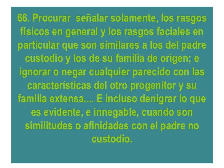 71. Someter al hijo a   intervenciones     quirúrgicas innecesarias, sin el   consentimientoprevio, o sin ningún consentim...