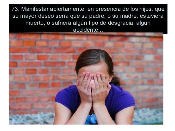 78. Negarse a  proporcionar apoyo en todo   aquello que tenga relación   con la salud mental del hijo,pese a que haya     ...