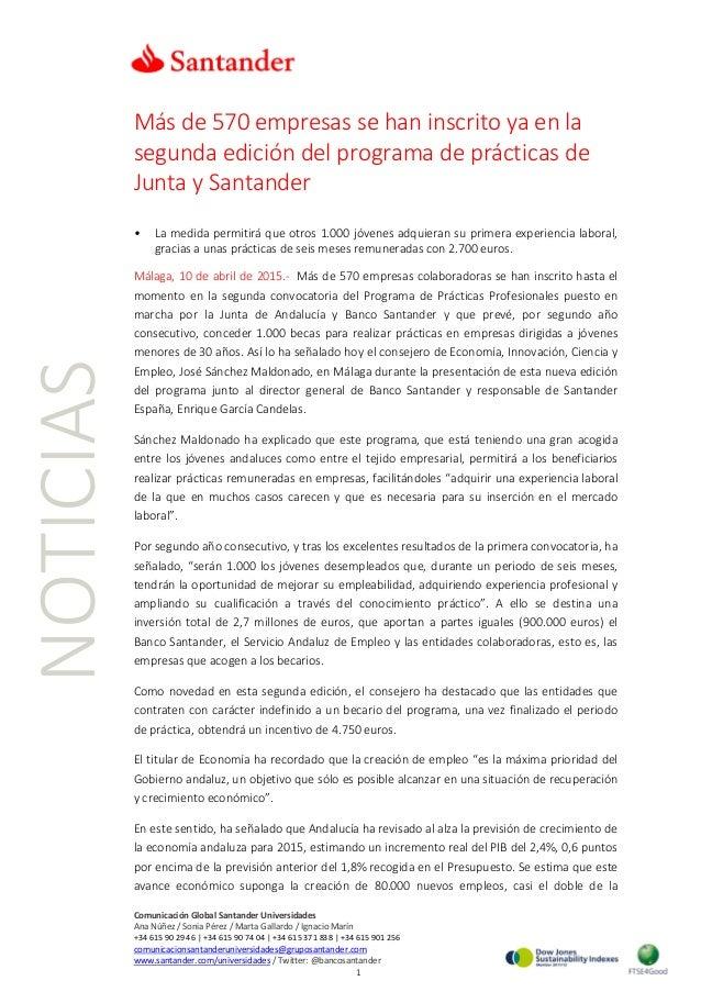 NOTICIAS Más de 570 empresas se han inscrito ya en la segunda edición del programa de prácticas de Junta y Santander • La ...