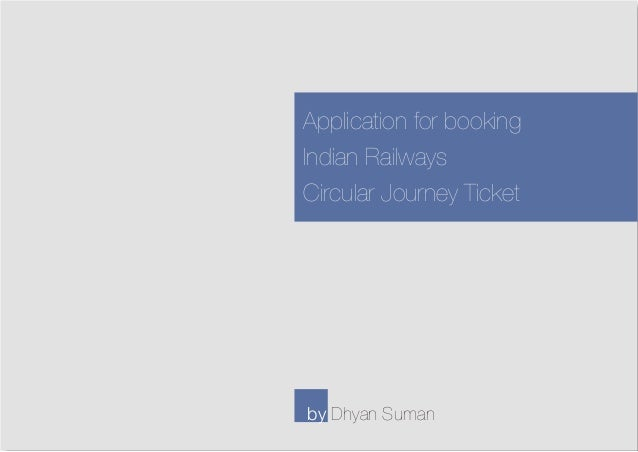 Application for booking Indian Railways Circular Journey Ticket by Dhyan Suman