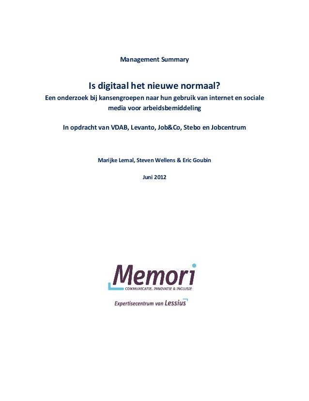 Management Summary Is digitaal het nieuwe normaal? Een onderzoek bij kansengroepen naar hun gebruik van internet en social...