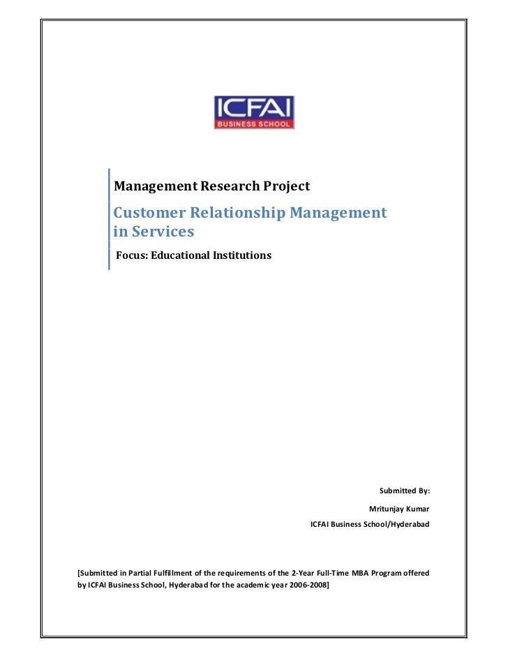 Management Research Project         Customer Relationship Management         in Services          Focus: Educational Insti...