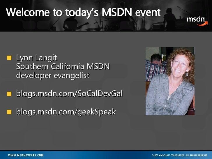 <ul><li>Lynn Langit  Southern California MSDN developer evangelist </li></ul><ul><li>blogs.msdn.com/SoCalDevGal </li></ul>...