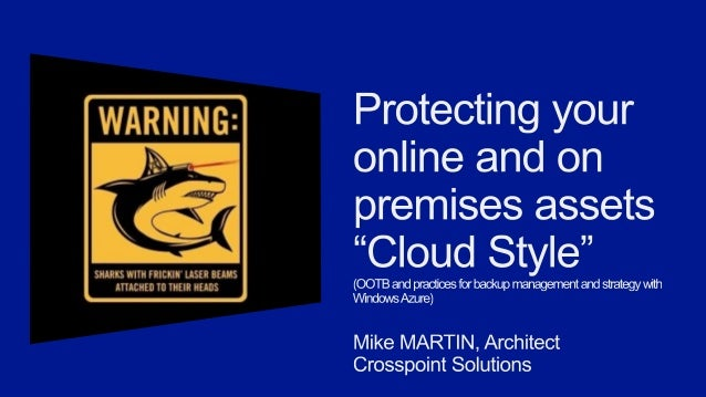 Who Am I Mike Martin  Where I Work Crosspoint Solutions  What I Do Architect, Windows Azure MVP, MEET, Insider  Where To F...