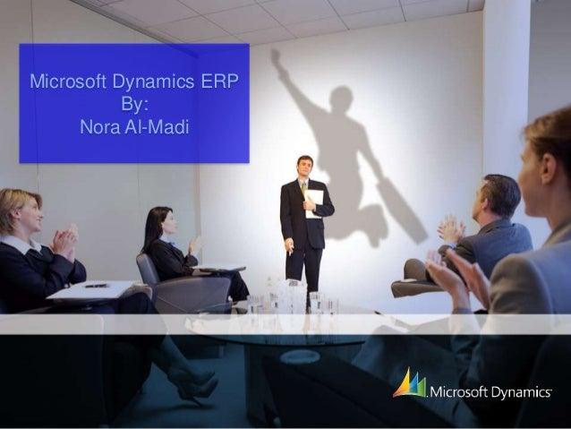 Microsoft Dynamics ERPBy:Nora Al-Madi