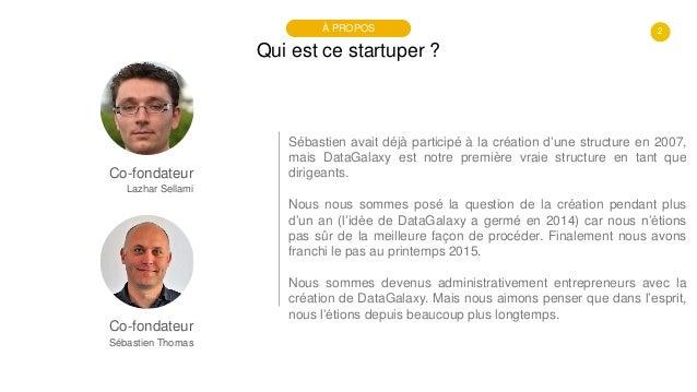 2 Qui est ce startuper ? À PROPOS Co-fondateur Lazhar Sellami Sébastien avait déjà participé à la création d'une structure...