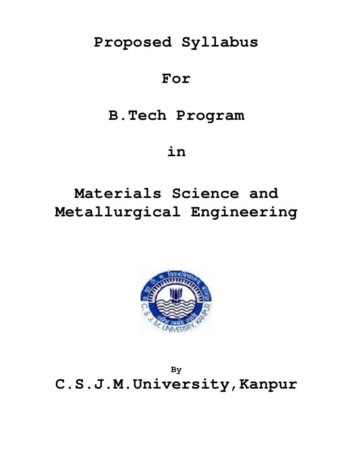 Proposed Syllabus          For     B.Tech Program           in  Materials Science andMetallurgical Engineering           B...