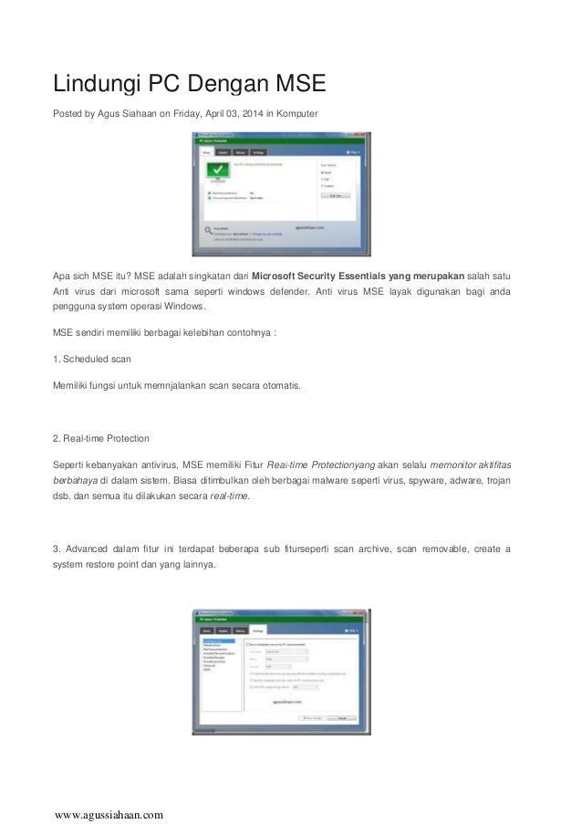 Lindungi PC Dengan MSE Posted by Agus Siahaan on Friday, April 03, 2014 in Komputer Apa sich MSE itu? MSE adalah singkatan...