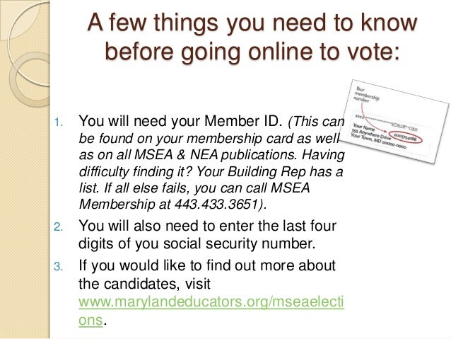 A few things you need to know       before going online to vote:1.   You will need your Member ID. (This can     be found ...
