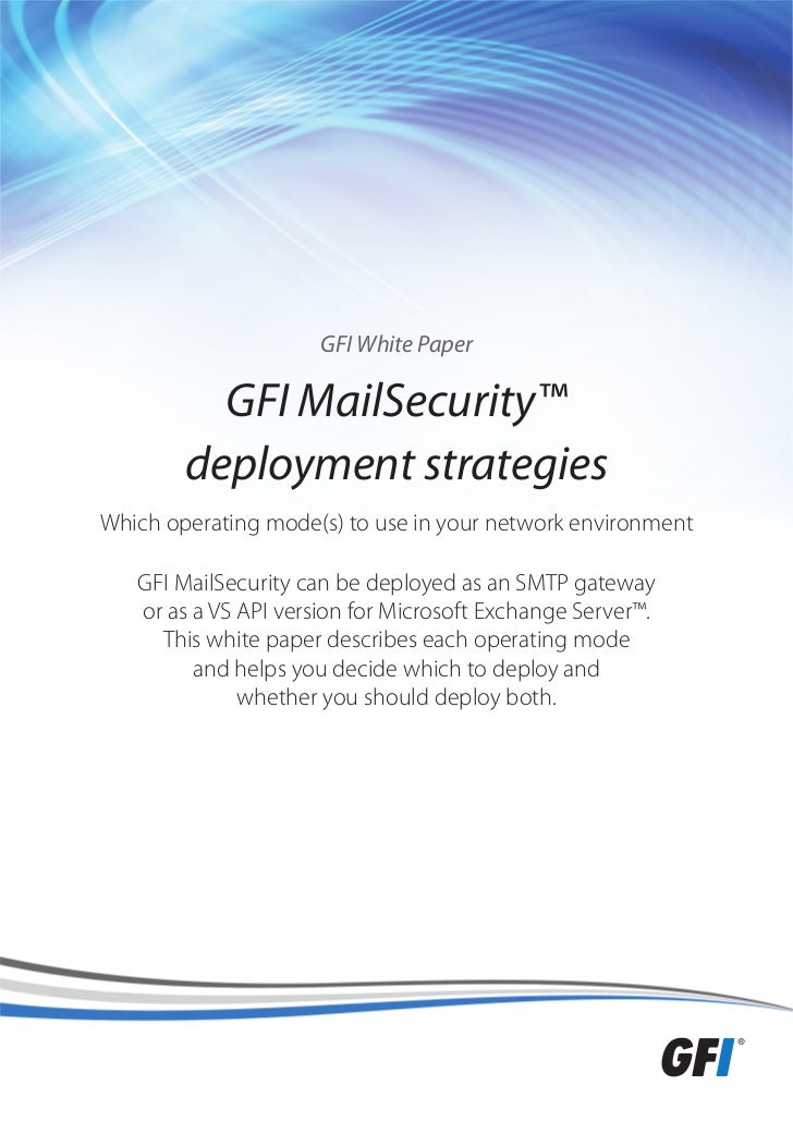 GFI White Paper          GFI MailSecurity™        deployment strategiesWhich operating mode(s) to use in your network envi...