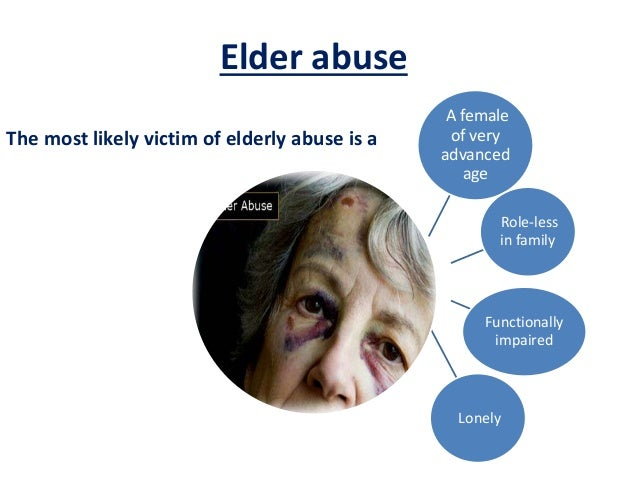 elderly abuse issue in india 10 common elderly health issues  because many don't associate substance abuse with the elderly, it's often overlooked and missed in medical check-ups.