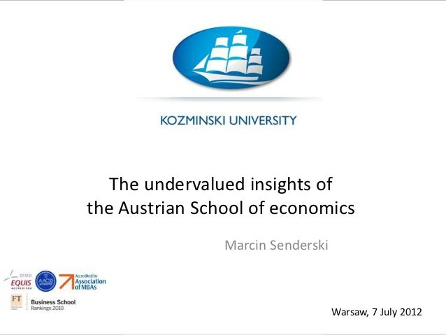 The undervalued insights ofthe Austrian School of economics                Marcin Senderski                               ...