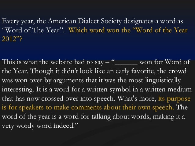 """Every year, the American Dialect Society designates a word as """"Word of The Year"""". Which word won the """"Word of the Year 201..."""
