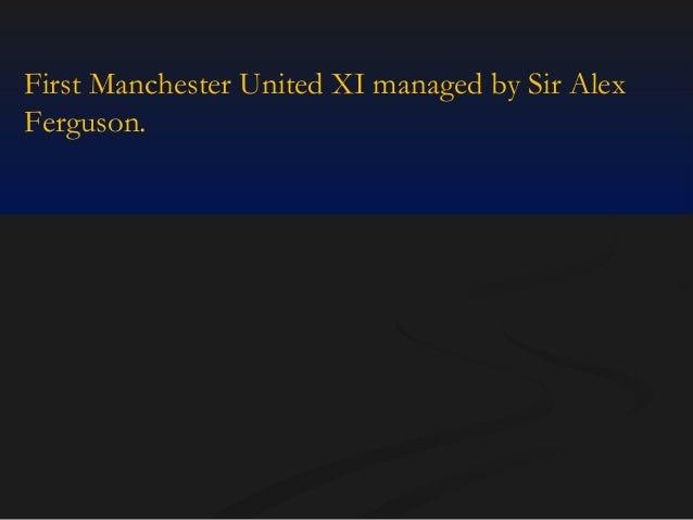 First Manchester United XI managed by Sir Alex Ferguson.