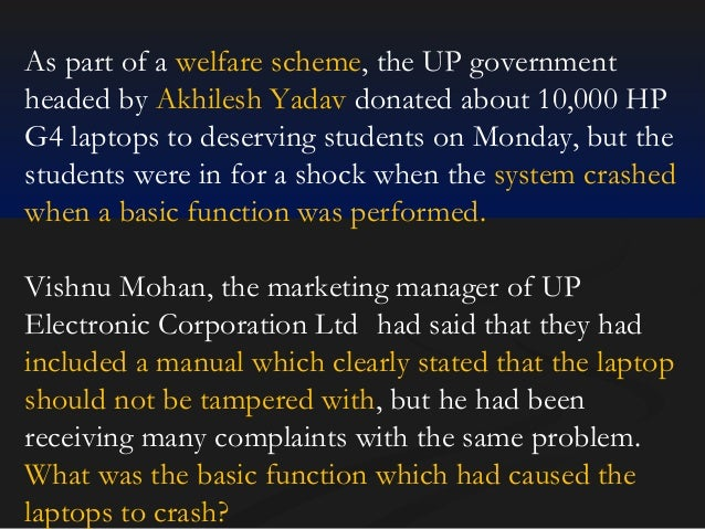 As part of a welfare scheme, the UP government headed by Akhilesh Yadav donated about 10,000 HP G4 laptops to deserving st...