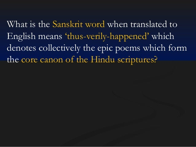 What is the Sanskrit word when translated to English means 'thus-verily-happened' which denotes collectively the epic poem...