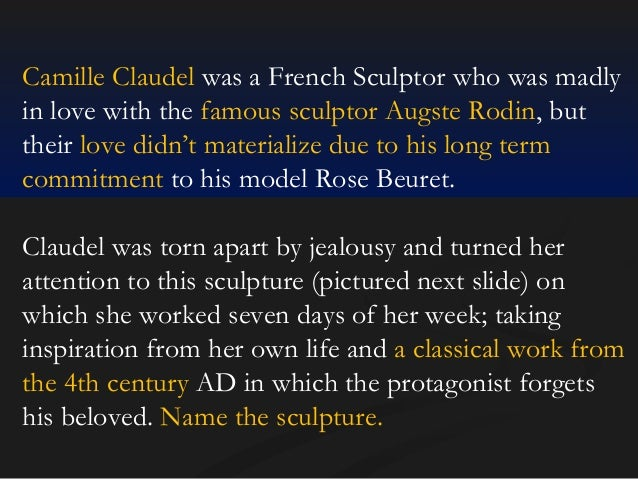 Camille Claudel was a French Sculptor who was madly in love with the famous sculptor Augste Rodin, but their love didn't m...