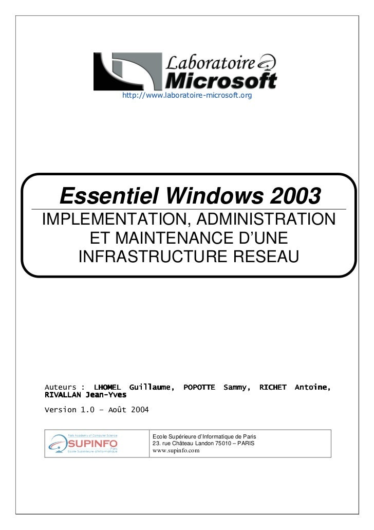 Essentiel Windows 2003IMPLEMENTATION, ADMINISTRATION      ET MAINTENANCE D'UNE    INFRASTRUCTURE RESEAU    MICROSOFT WINDO...