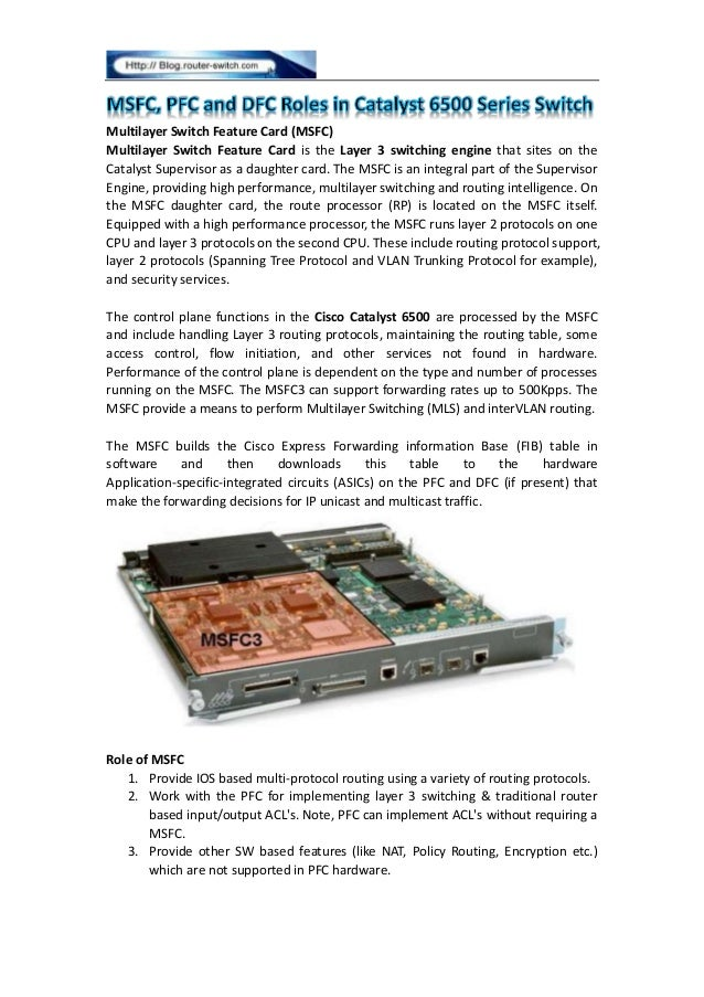 Multilayer Switch Feature Card (MSFC) Multilayer Switch Feature Card is the Layer 3 switching engine that sites on the Cat...