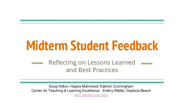 Midterm Student Feedback Reflecting on Lessons Learned and Best Practices Doug Holton, Hajara Mahmood, Kathryn Cunningham ...