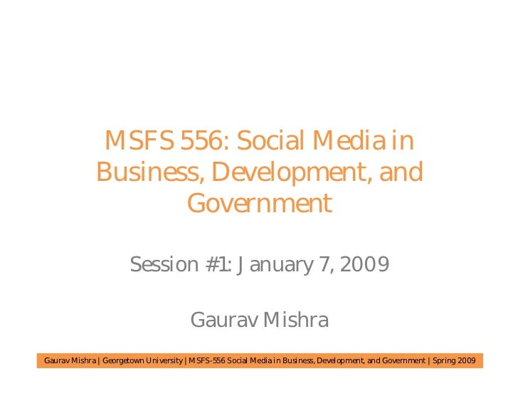 MSFS 556: Social Media in              Business, Development, and                     Government                        Se...