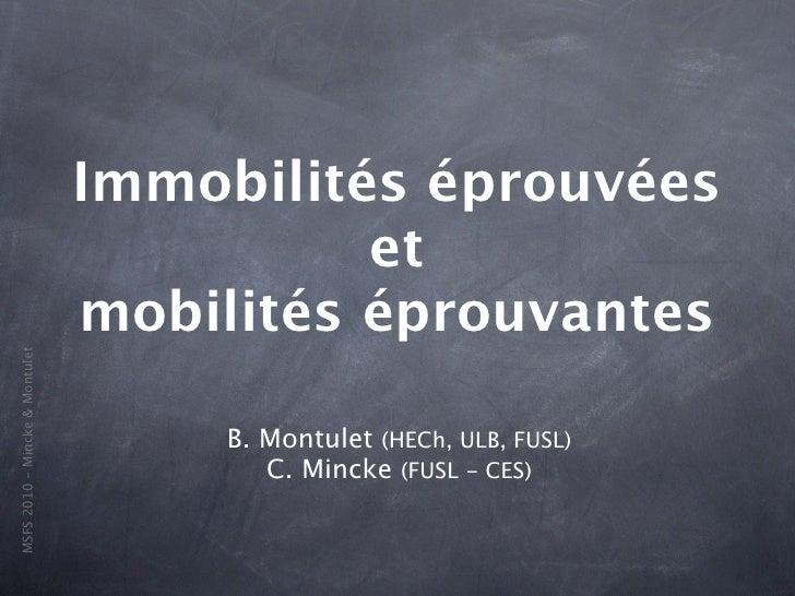 Immobilités éprouvées                                           et                                 mobilités éprouvantes M...