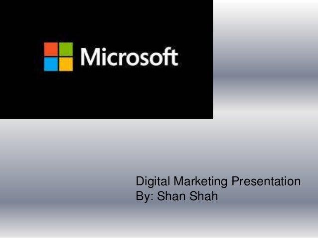 Digital Marketing Presentation By: Shan Shah