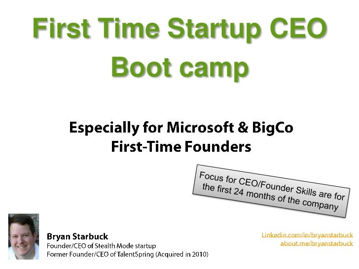 First Time Startup CEO       Boot camp