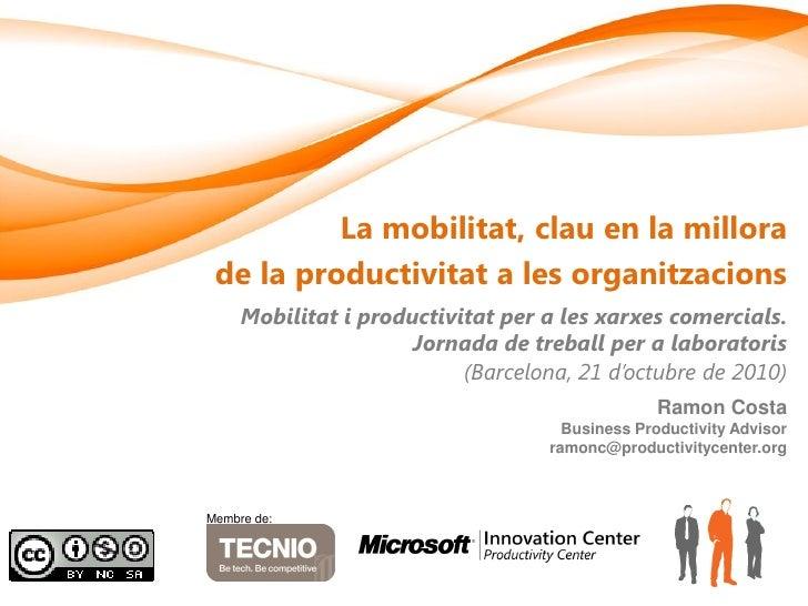 La mobilitat, clau en la millora  de la productivitat a les organitzacions      Mobilitat i productivitat per a les xarxes...