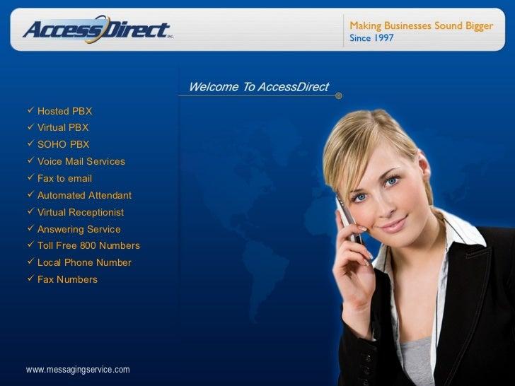 <ul><li>Hosted PBX </li></ul><ul><li>Virtual PBX </li></ul><ul><li>SOHO PBX </li></ul><ul><li>Voice Mail Services </li></u...
