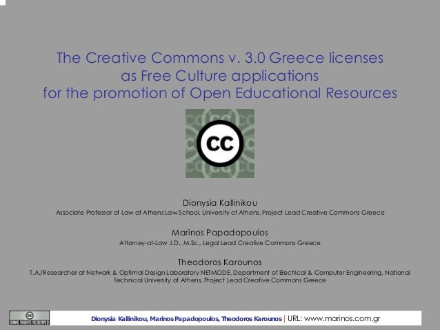 The Creative Commons v. 3.0 Greece licenses as Free Culture applications for the promotion of Open Educational Resources  ...