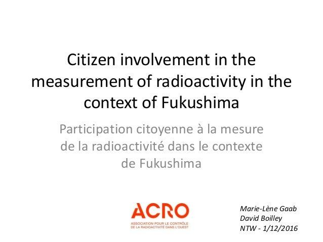 Citizen involvement in the measurement of radioactivity in the context of Fukushima Participation citoyenne à la mesure de...
