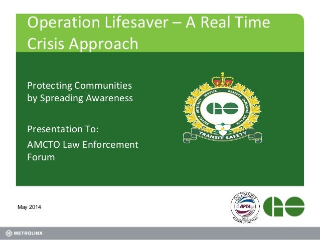 Operation Lifesaver – A Real Time Crisis Approach Protecting Communities by Spreading Awareness Presentation To: AMCTO Law...