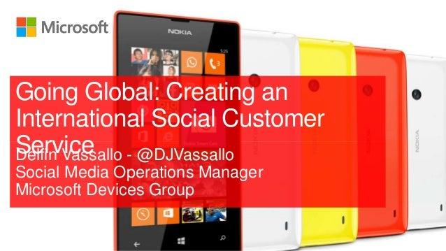Delfin Vassallo - @DJVassallo Social Media Operations Manager Microsoft Devices Group Going Global: Creating an Internatio...
