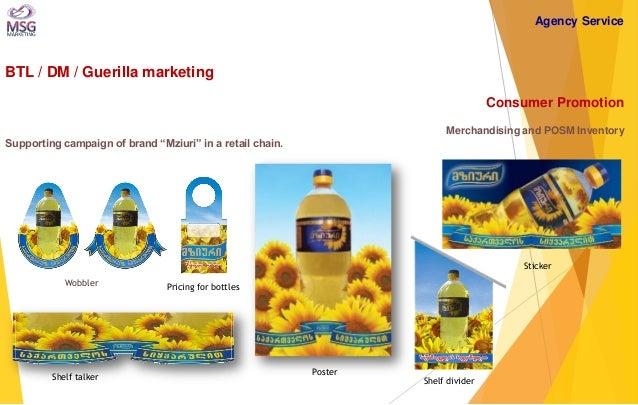 "BTL / DM / Guerilla marketing  Consumer Promotion Merchandising and POSM Inventory Supporting campaign of brand ""Mziuri"" i..."