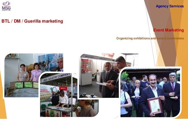 BTL / DM / Guerilla marketing  Event Marketing Organizing exhibitions and award ceremonies  Agency Services