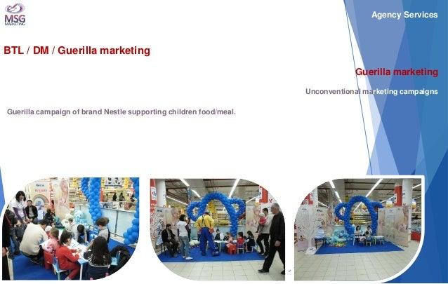 BTL / DM / Guerilla marketing  Guerilla marketing Unconventional marketing campaigns  Guerilla campaign of brand Nestle su...