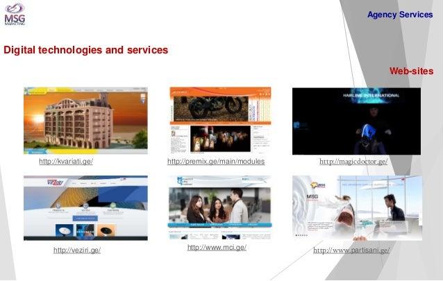 Digital technologies and services  Web-sites  http://www.partisani.ge/  http://veziri.ge/  http://kvariati.ge/  http://mag...