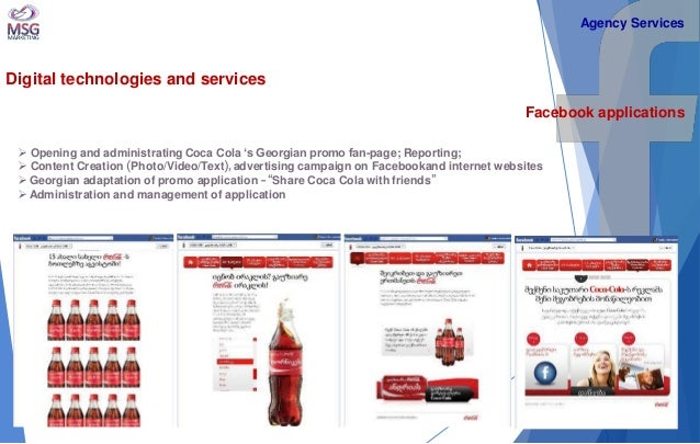 Digital technologies and services  Facebook applications   Opening and administrating Coca Cola 's Georgian promo fan-pag...