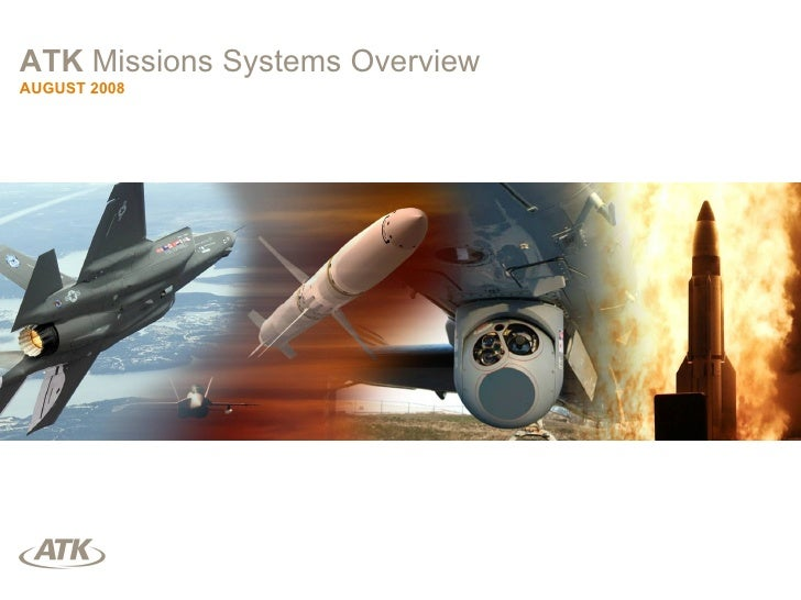 ATK  Missions Systems Overview AUGUST 2008