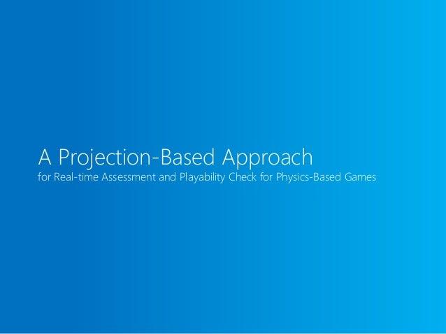 Design Playable? TheProbleminPhysics-basedGames