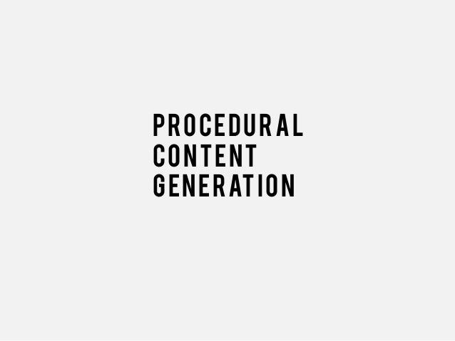 Procedural Content Generation (PCG)