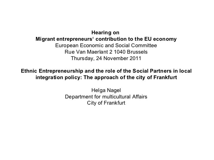 Hearing on  Migrant entrepreneurs' contribution to the EU economy European Economic and Social Committee Rue Van Maerlant ...