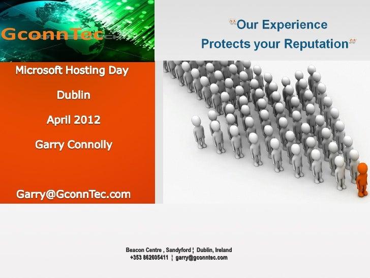 Beacon Centre , Sandyford ¦ Dublin, Ireland +353 862605411 ¦ garry@gconntec.com