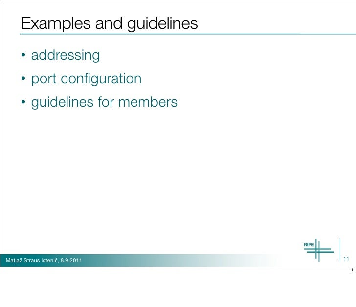 Examples and guidelines      •   addressing      •   port configuration      •   guidelines for membersMatjaž Straus Isteni...