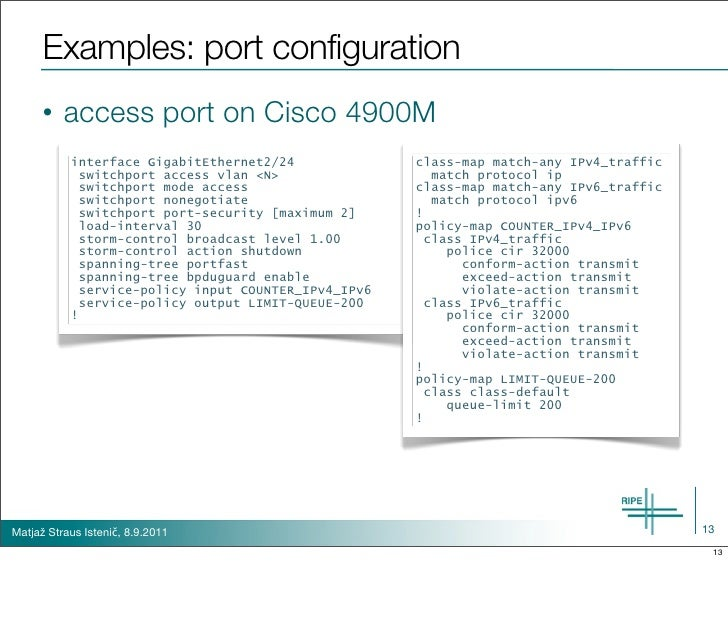 Examples: port configuration      •   access port on Cisco 4900M           interface GigabitEthernet2/24             class...