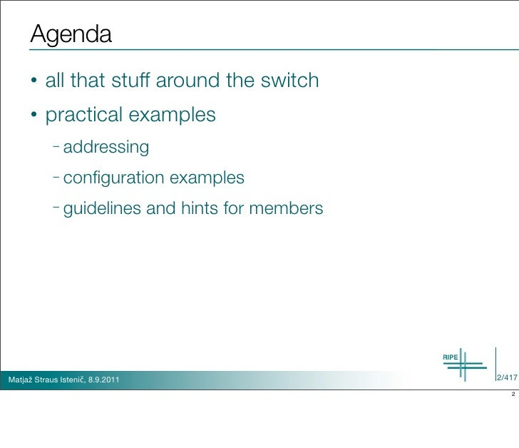 Agenda      •   all that stuff around the switch      •   practical examples            – addressing            – configura...